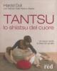 Tantsu. Lo Shiatsu del Cuore  Harold Dull   Red Edizioni