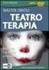 Teatro Terapia (DVD)  Walter Orioli   Macro Edizioni