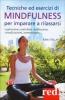 Tecniche ed esercizi mindful per imparare a rilassarsi  Kira Stellato   Red Edizioni