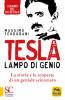 Tesla. Lampo di Genio  Massimo Teodorani   Macro Edizioni