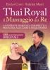 Thai Royal il Massaggio dei Re  Enrico Corsi Sukchai Masri  Macro Edizioni