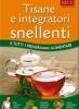 Tisane e integratori snellenti  Maria Fiorella Coccolo   Edizioni Riza