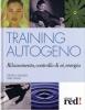 Training Autogeno. Rilassamento, controllo di sé, energia  Dietrich Langen Karl Mann  Red Edizioni