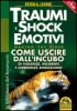 Traumi e Shock Emotivi  Peter Levine   Macro Edizioni