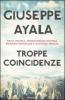 Troppe coincidenze  Giuseppe Ayala   Mondadori