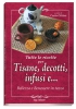 Tutte le ricette per tisane, infusi, decotti, e…  Carla Ottino   Erga Edizioni