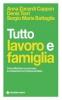 Tutto lavoro e famiglia  Anna Zanardi Denis Torri Sergio Maria Battaglia Tecniche Nuove