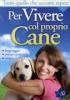 Tutto quello che Occorre Sapere per Vivere col Proprio Cane  Erika Gammelli   Edizioni Sì