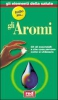 Tutto su gli Aromi  Autori Vari   Red Edizioni