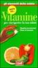 Tutto su le Vitamine. Per rinvigorire la tua salute  Autori Vari   Red Edizioni