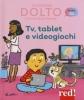 Tv, tablet e videogiochi  Catherine Dolto Colline Faure-Poirée  Red Edizioni