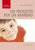 Un progetto per un bambino  Silvana Brunelli   Podresca Edizioni