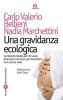 Una gravidanza ecologica  Carlo Valerio Bellieni Nadia Marchettini  Societ Editrice Fiorentina