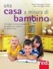 Una casa a misura di bambino  Grazia Honegger Fresco Sara Honegger  Red Edizioni
