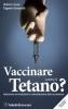 Vaccinare contro il tetano?  Roberto Gava Eugenio Serravalle  Salus Infirmorum