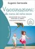Vaccinazioni: alla ricerca del rischio minore  Eugenio Serravalle   Il Leone Verde