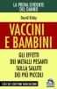 Vaccini e Bambini. La prova evidente del danno  David Kirby   Macro Edizioni