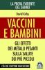 Vaccini e Bambini. La prova evidente del danno (Copertina rovinata)  David Kirby   Macro Edizioni