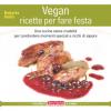 Vegan ricette per fare festa  Roberto Politi   Terra Nuova Edizioni