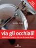 Via gli Occhiali!  Jonathan Barnes   Edizioni Mediterranee