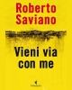 Vieni via con me  Roberto Saviano   Feltrinelli