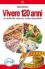Vivere 120 anni  Adriano Panzironi   Wte Editore