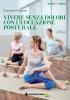 Vivere senza dolori con l'educazione posturale  Lorenzo Ferrante   Tecniche Nuove