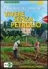 Vivere Senza Petrolio (DVD)  Faith Morgan Pat Murphy Bachmann Megan Quinn Macro Edizioni