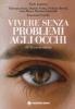 Vivere senza problemi agli occhi  Paolo Lanzetta   Tecniche Nuove