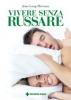 Vivere senza russare  Jean-Loup Dervaux   Tecniche Nuove