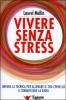 Vivere Senza Stress  Laurel Mellin   Essere Felici