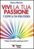 Vivi la Tua Passione  Jhonny Mariotto   Essere Felici