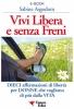 Vivi Libera e Senza Freni (ebook)  Sabine Asgodom   Essere Felici