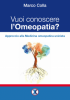 Vuoi conoscere l'Omeopatia? (ebook)  Marco Colla   