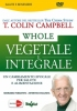 Whole - Vegetale e Integrale (DVD)  Colin T. Campbell   Macro Edizioni