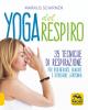 Yoga del Respiro  Markus Schirner   Macro Edizioni