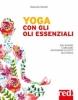 Yoga per gli Oli Essenziali  Maurizio Morelli   Red Edizioni