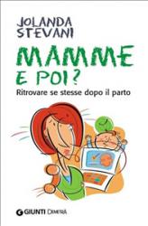 Mamme e poi? (ebook)  Jolanda Stevani   Giunti Demetra