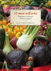 12 mesi nell'orto  Mimma Pallavicini   Vallardi Editore