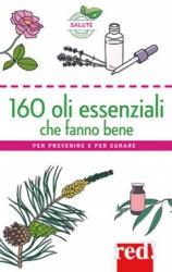 160 oli essenziali che fanno bene  Thierry Folliard   Red Edizioni