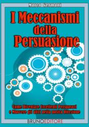 I Meccanismi della Persuasione (ebook)  Marco Germani   Bruno Editore