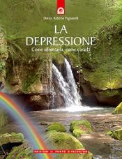 La depressione (ebook)  Roberto Pagnanelli   Edizioni il Punto d'Incontro