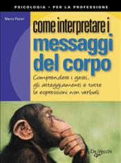 Come interpretare i messaggi del corpo (ebook)  Marco Pacori   De Vecchi Editore