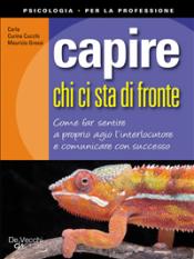 Capire chi ci sta di fronte (ebook)  Carla Curina Cucchi Maurizio Grassi  De Vecchi Editore
