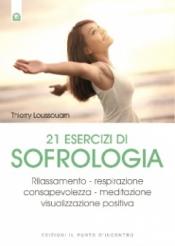 21 esercizi di sofrologia  Thierry Loussouarn   Edizioni il Punto d'Incontro