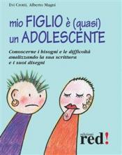 Mio figlio è (quasi) un adolescente (ebook)  Evi Crotti Alberto Magni  Red Edizioni