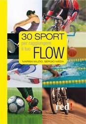 30 Sport per Raggiungere il tuo Flow  Marisa Muzio Sergio Meda  Red Edizioni