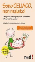Sono celiaco, non malato! (ebook)  Gianfranco Trapani Raffaella Oppimitti  Red Edizioni