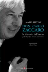 Don Carlo Zaccaro: la fantasia dell'amore (ebook)  Mario Bertini   Società Editrice Fiorentina