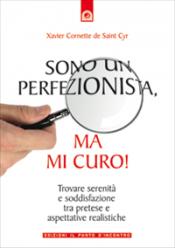 Sono un perfezionista, ma mi curo! (ebook)  Xavier Cornette De Saint Cyr   Edizioni il Punto d'Incontro